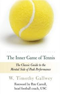 The Inner Game of Tennis by Tim Gallway